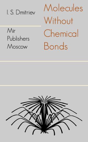 dmitriev-moelcules-without-chemical-bonds