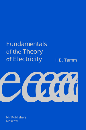 tamm-fundamentals-ofotheory-of-electricity
