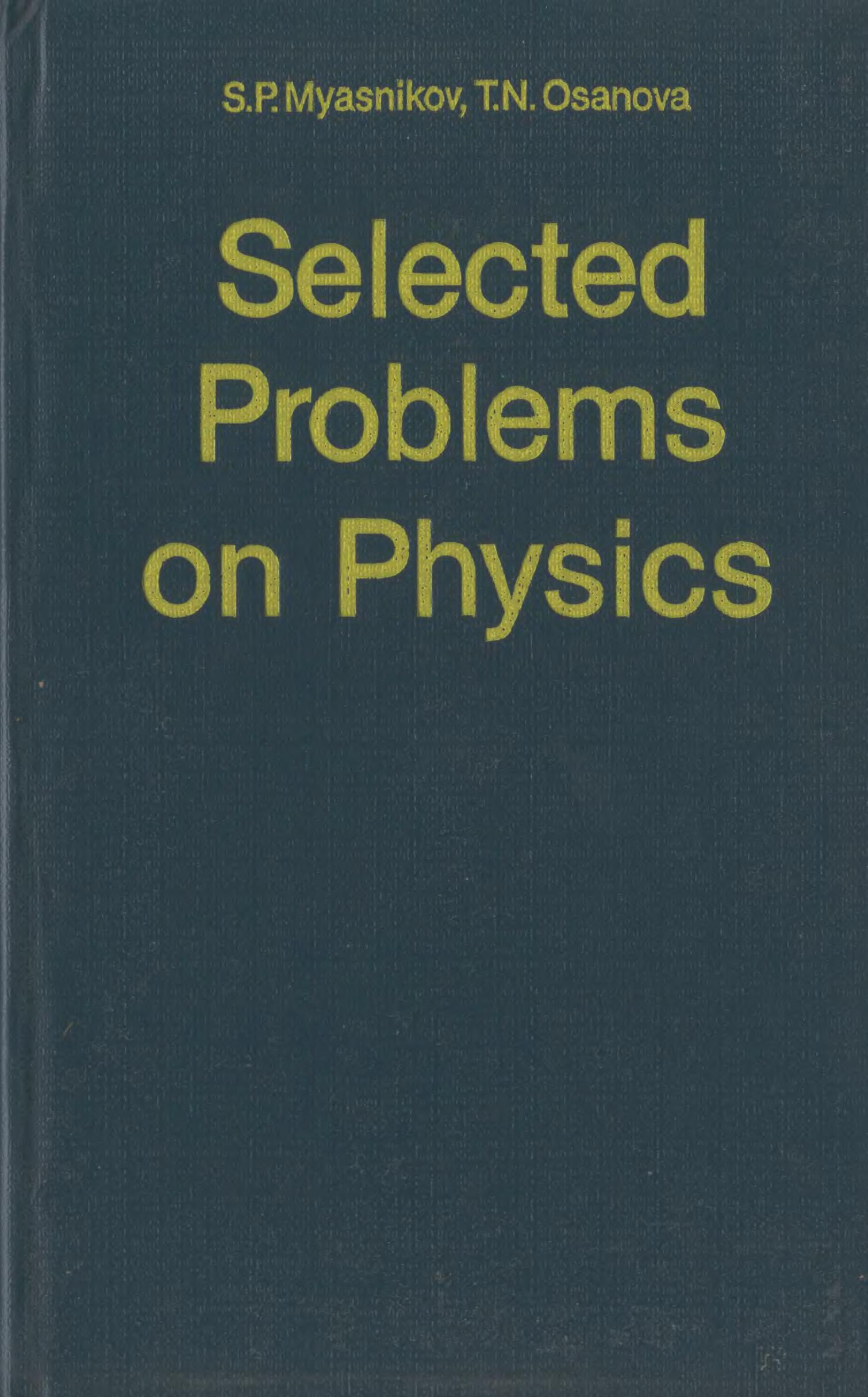 selected problems on physics myasnikov osanova mir books the