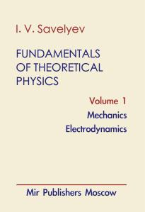 i-v-savelyev-fundametals-of-theoretical-physics-vol-1_0000