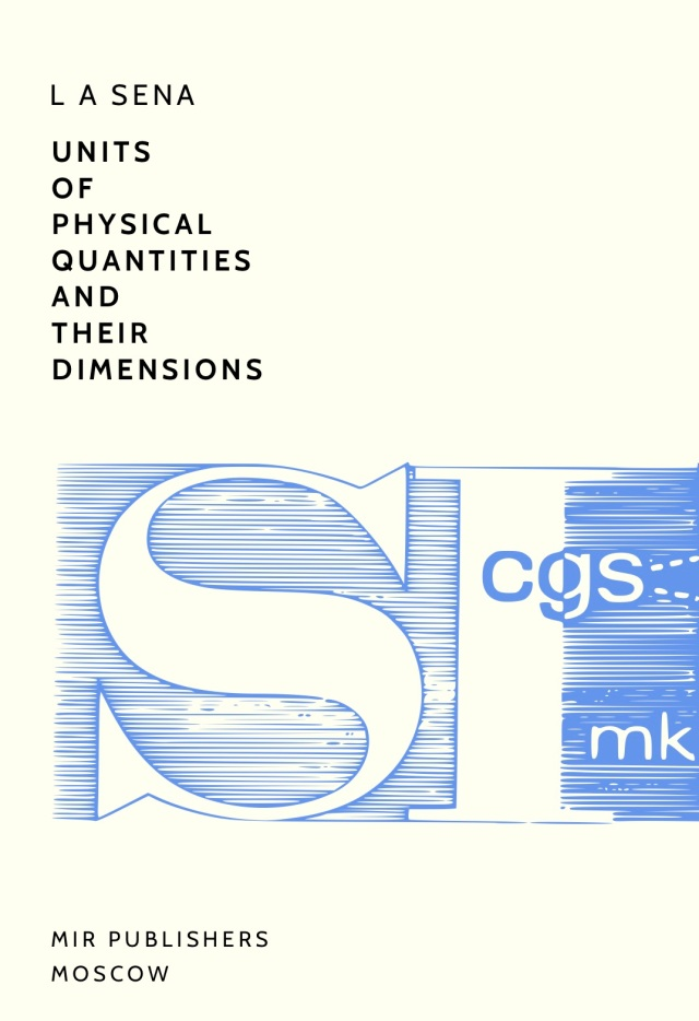 Sena-Units-of-Physical-Quantities-and-Their-Dimensions-Mir-1972-fc copy.jpg