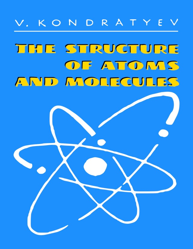 Kondryatev-The-Structure-of-Atoms-and-Molecules-FLPH-fc copy.jpg