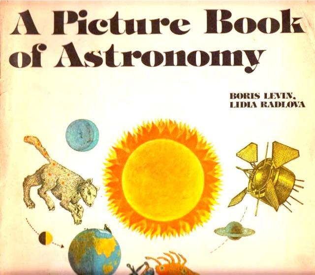 Levin-Radlova-A-Picture-Book-ofAstronomy_0000