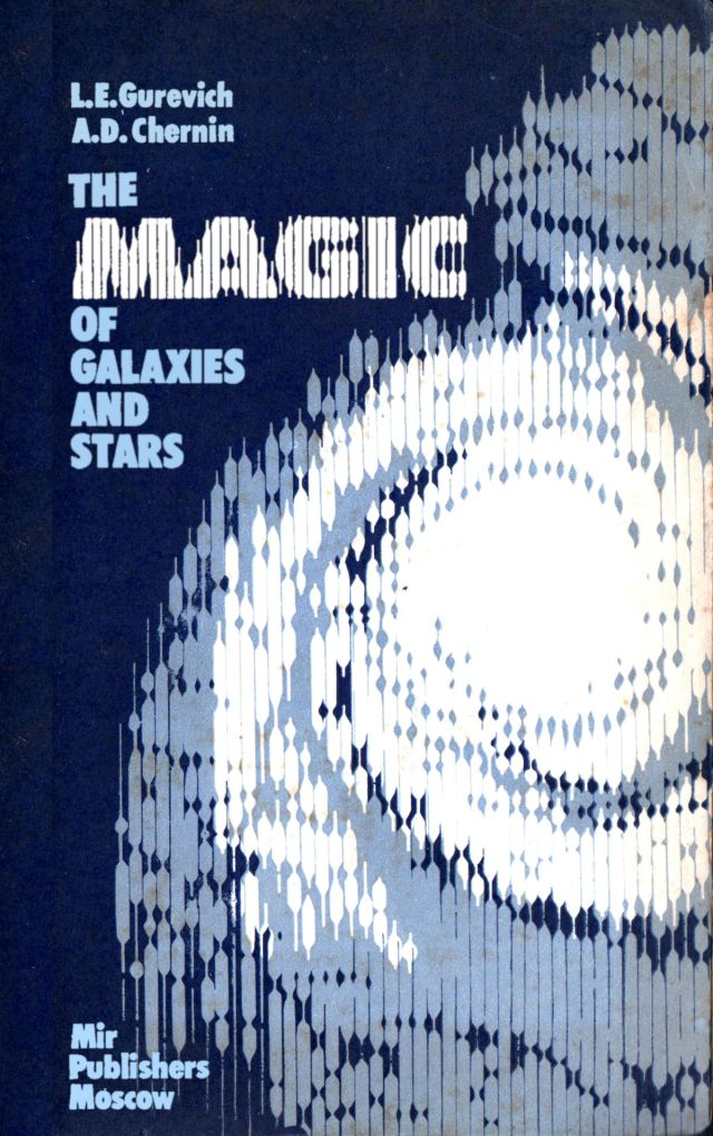 Gurevich, Chernin - The Magic of Galaxies and Stars - Mir - 1987