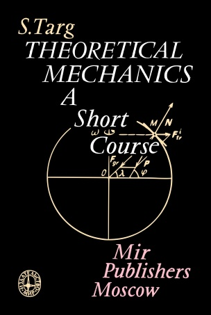 Targ S. - Theoretical Mechanics A Short Course-Mir (1988)fc copy