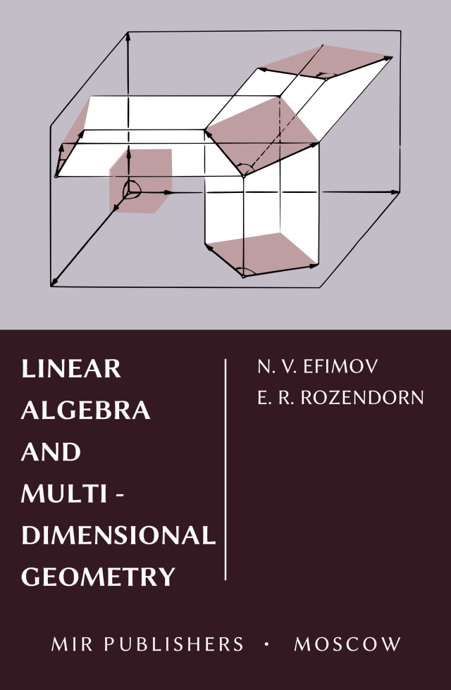 Efimov, Rozendorn - Linear Algebra and Multi-Dimensional Geometry - Mir fc