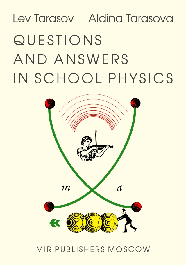 Tarasov-Tarasova-Questions-And-Answers-In-School-Physics-MirTitles-2020 copy