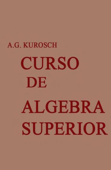Mir_Curso_de_Algebra_Superior_A._Kurosch_0000