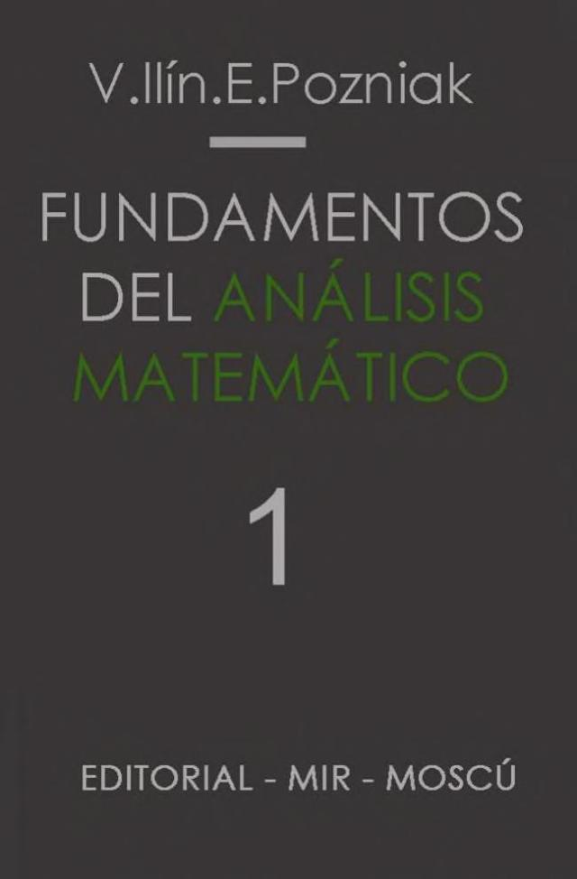 Mir_Fundamentos_del_Análisis_Matemático_1_V._llín_&_E._Pozniak_0000