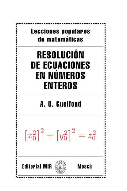 MIR_LPM_Resolución_de_ecuaciones_en_números_enteros._A. O. Guelfond_0000